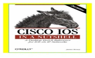 Cisco IOS in a Nutshell (In a Nutshell (O'Reilly)) [download]_p.d.f