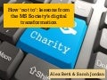 The 'not to' of digital transformation: The MS Society case study | Digital conference | 27 October 2016
