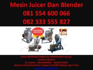 081.554.600.066 - 082.333.555.827, harga mesin juicer, mesin blender buah
