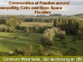 Communities of practice around tranquillity, calm and open space in Flanders (Dirk Sturtewagen & Joris Capenberghs)