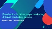 Ako pracovať s Facebook Ads, Messenger marketing a Email marketing kombom?