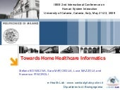 Towards Home Healthcare Informatics