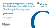 Long-term regional strategy for inclusive competitiveness: The Basque Country case.