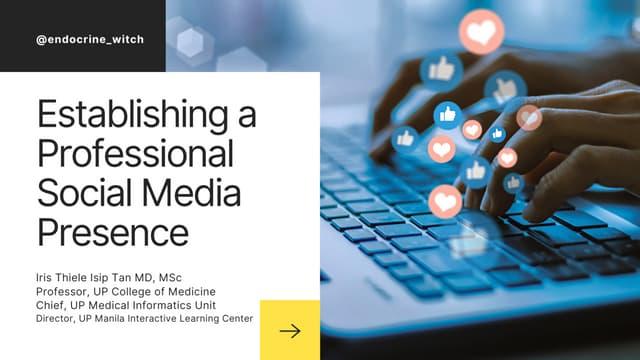 Establishing a Professional Social Media Presence