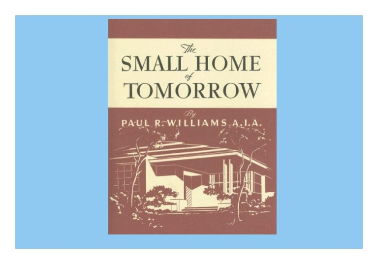 Free book❤[READ]✔ The Small Home of Tomorrow (California Architecture and Architects)