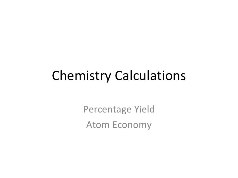 chemistry calculations percent yield and atom economy – Percent Actual and Theoretical Yield Worksheet