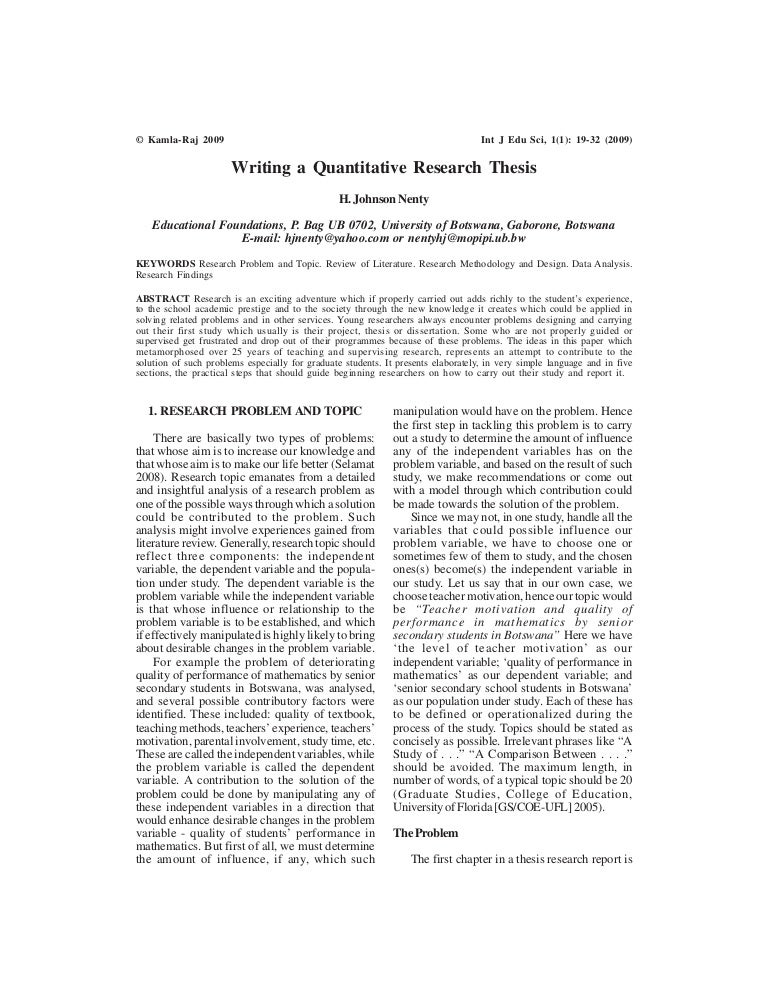 writing quantitative research thesis In general, thesis statements are provided in course-level papers, whereas research questions are used in major research papers or theses thesis statements the statement or question is a key piece of information within your writing because it describes the parameters of your study.