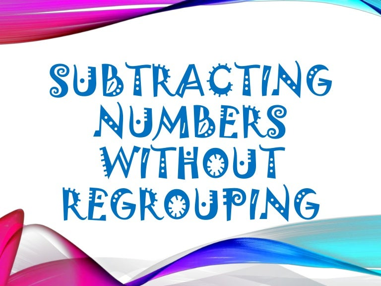 1. subtracting numbers without regrouping