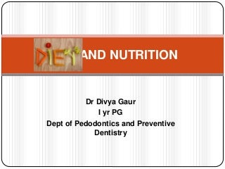 Diet and Nutrition and oral health