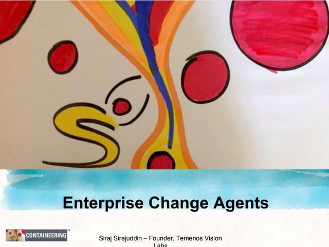 Enterprise Change Agents Part 1