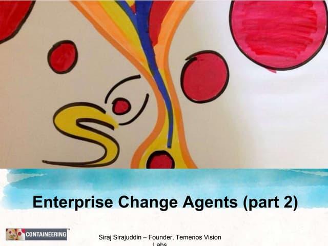 Enterprise Change Agents Part 2