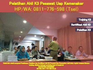 HP/WA: 0811-776-598 (Tsel), Pelatihan Ahli K3 Pesawat Uap Surabaya