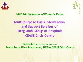 Theme 3-1-3_Suet-Wah Lee (Hong Kong)_A Multi-Purpose Crisis Intervention & Support Centre