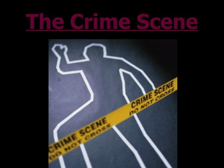 forensic science topic Forensic Science: Topic 2 crime scene