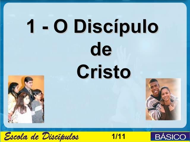 1  o discipulo de cristo