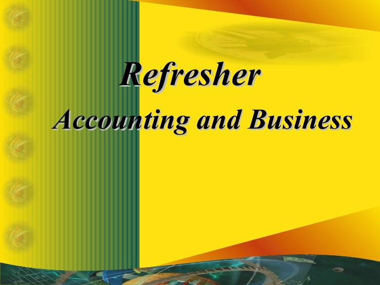1. refresher accounting and business