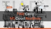 Opening Keynote - TIAD Camp Microsoft Cloud Readiness