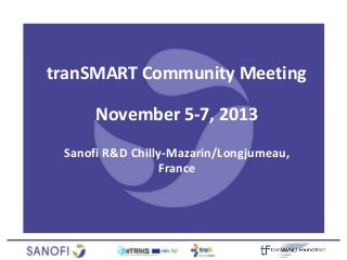 tranSMART Community Meeting 5-7 Nov 13 - Session 1: Wellcome and logistics