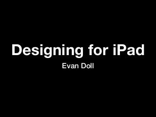 Stanford CS193P - Designing for iPad