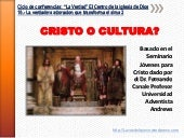 10.  la verdadera adoración que transforma el alma - Cristo Vs Cultura
