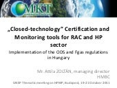 """""""Closed-technology"""" Certification and Monitoring tools for RAC and HP sector"""