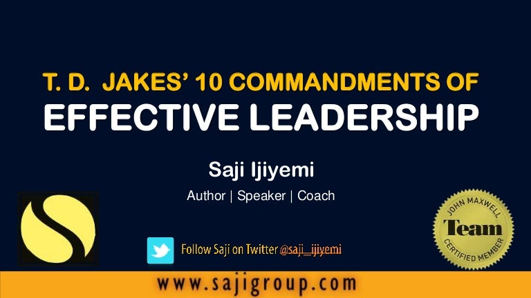 10 Commandments of Effective Leadership by T D  Jakes