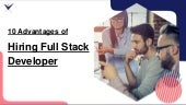 10 Advantages of Hiring Full Stack Developer