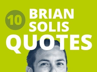 10 quotes by Brian Solis on the Future of Business