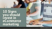 10 Signs You Should Invest In eCommerce Marketing