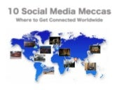 10 Social Media Meccas:  Where to Get Connected Worldwide
