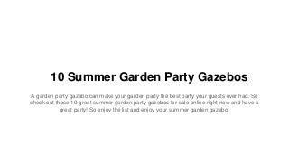 10 Summer Garden Party Gazebos