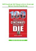 PdF Download 100 Things to Do in Cincinnati Before You Die Read Books