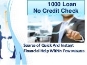1000 Loans No Credit Check - Perfectly Overcome Your Short Term Cash Flow Problems