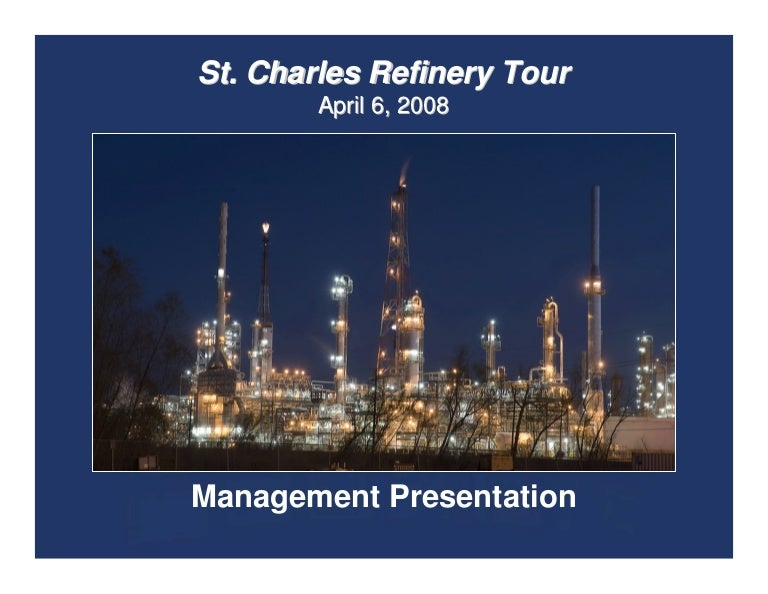 valero energy St  Charles Refinery Tour – April 6, 2008