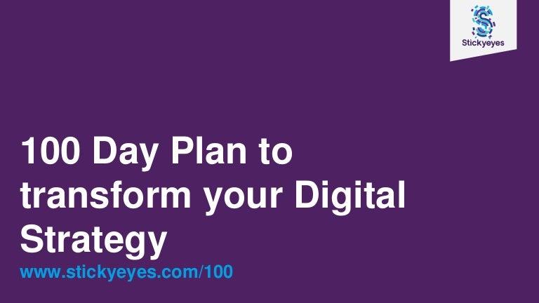 100 day plan to transform your digital marketing strategy