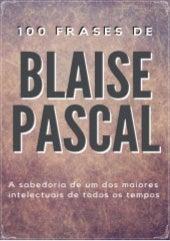 100 frases de blaise pascal   e-book