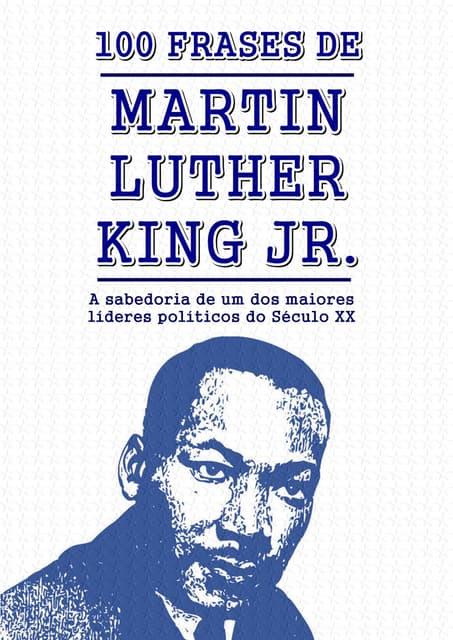 100 Frases de Martin Luther King Jr.
