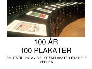 100 AR 100 PLAKATER