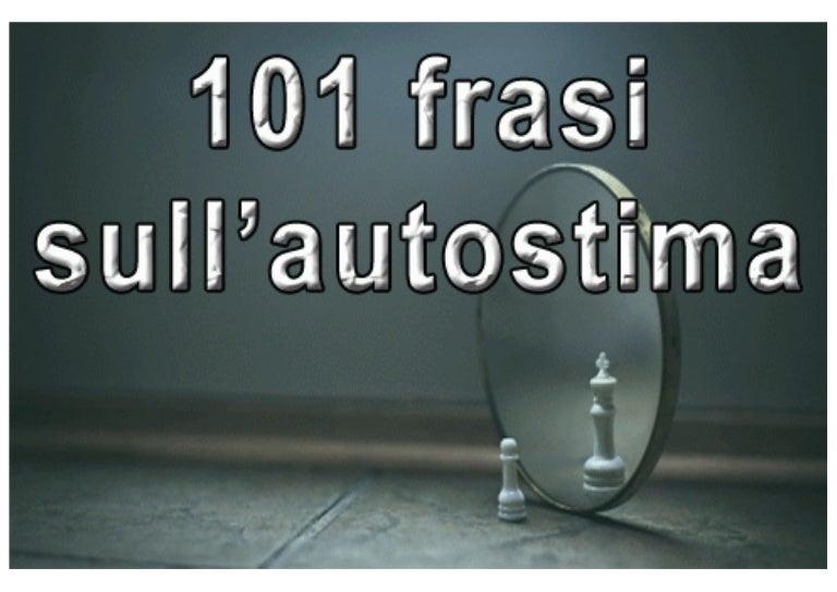 Frasi Autostima.101 Frasi Sull Autostima