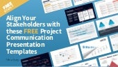 Align Your Stakeholders with these FREE Project Communication Presentation Templates