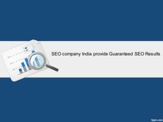 SEO company India provide Guaranteed SEO Results
