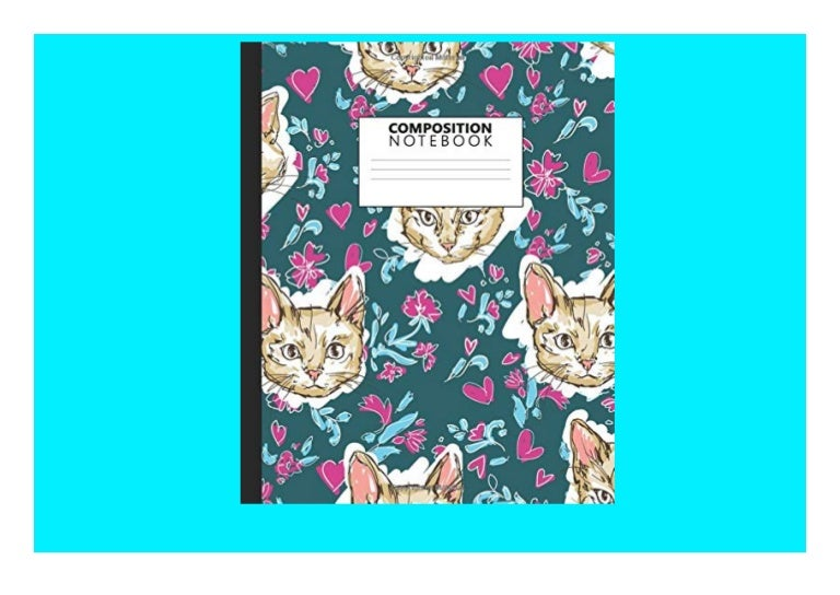 Free [✔PDF✔] Composition Notebook Cute Floral Wide Ruled Paper Notebook Journal  Pretty Cartoon Cats Wide Blank Lined Workbook for Teens Kids Students Girls for Home School College for Writing Notes. Ipad
