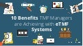 10 Benefits TMF Managers are Achieving with eTMF Systems