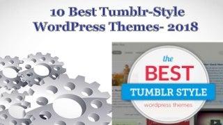 10 Best Tumblr-Style WordPress Themes- 2018