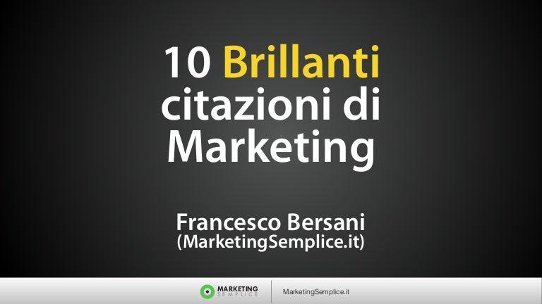 10 Brillanti Citazioni Di Marketing