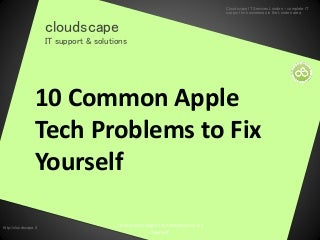 10 common apple tech problems to fix yourself