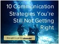 10 Communication Strategies You're Still not Getting Right