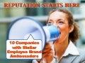 10 Companies with Stellar Employee Brand Ambassadors
