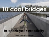 10 cool bridges to spark your creativity