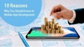 10 crucial reasons to invest in mobile app development
